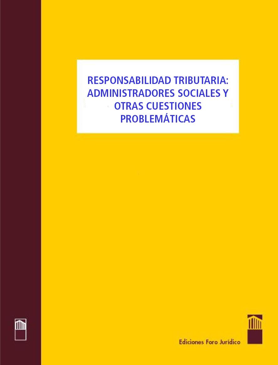 Responsabilidad Tributaria: Administradores sociales y otras cuestiones problemáticas